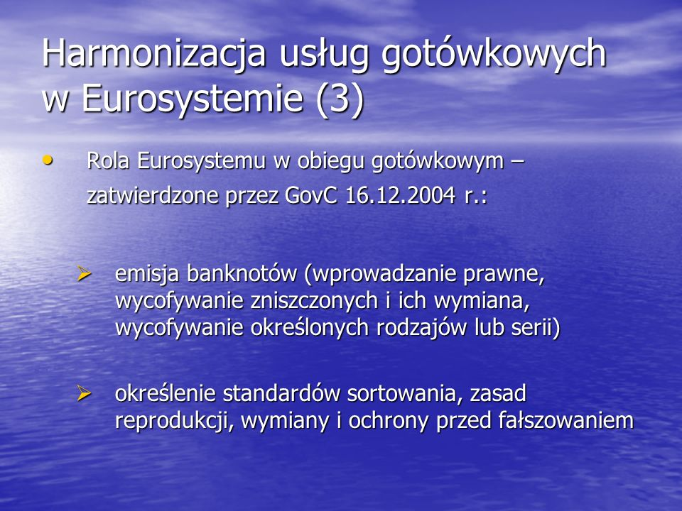 Harmonizacja usług gotówkowych w Eurosystemie (3)