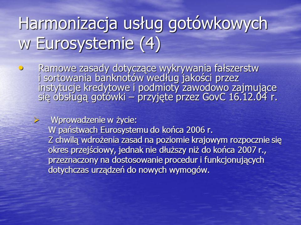 Harmonizacja usług gotówkowych w Eurosystemie (4)