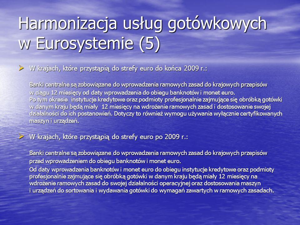 Harmonizacja usług gotówkowych w Eurosystemie (5)