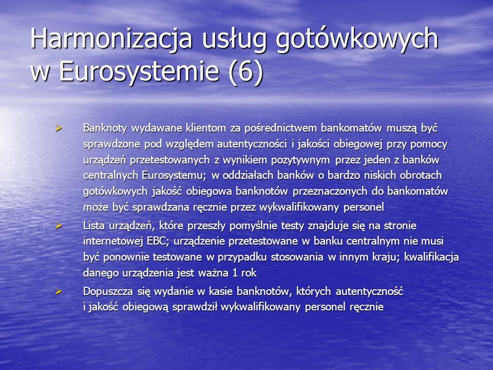 Harmonizacja usług gotówkowych w Eurosystemie (6)