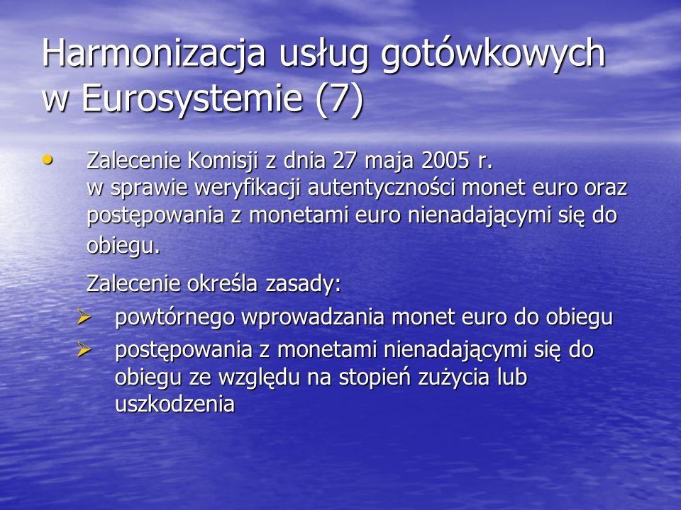 Harmonizacja usług gotówkowych w Eurosystemie (7)