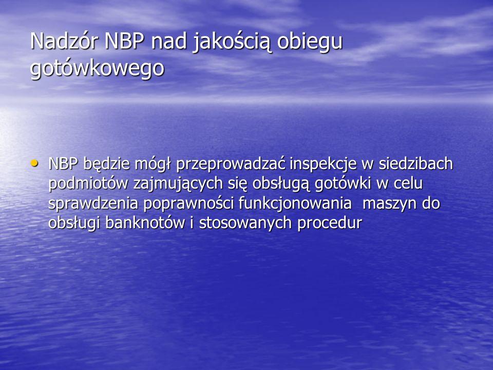 Nadzór NBP nad jakością obiegu gotówkowego