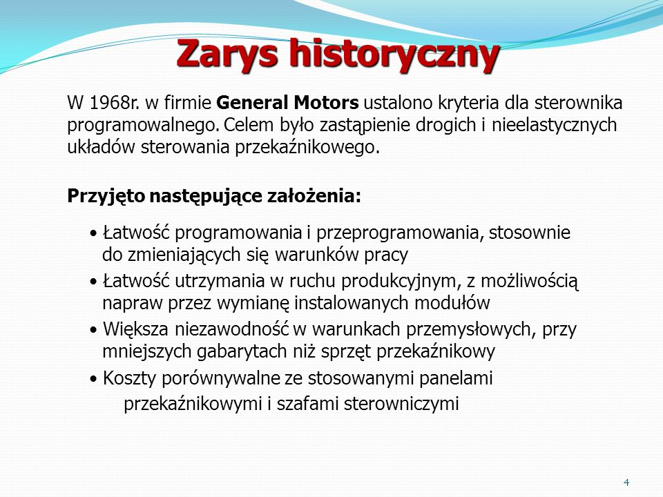 Zarys historyczny W 1968r. w firmie General Motors ustalono kryteria dla sterownika.