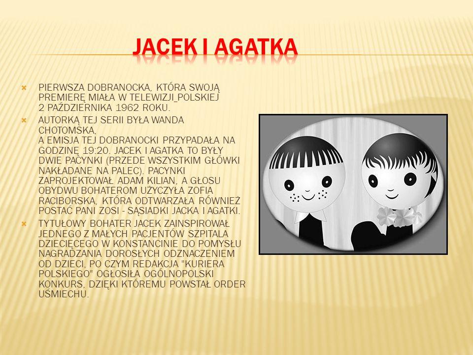 Jacek i Agatka PIERWSZA DOBRANOCKA, KTÓRA SWOJĄ PREMIERĘ MIAŁA W TELEWIZJI POLSKIEJ 2 PAŹDZIERNIKA 1962 ROKU.