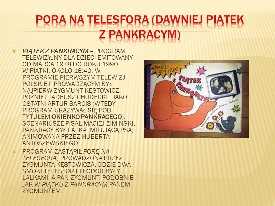 PORA NA TELESFORA (DAWNIEJ PIĄTEK Z PANKRACYM)