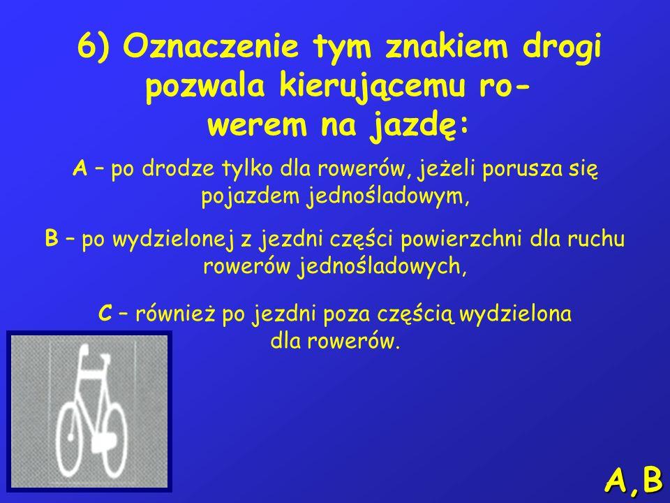 C – również po jezdni poza częścią wydzielona dla rowerów.