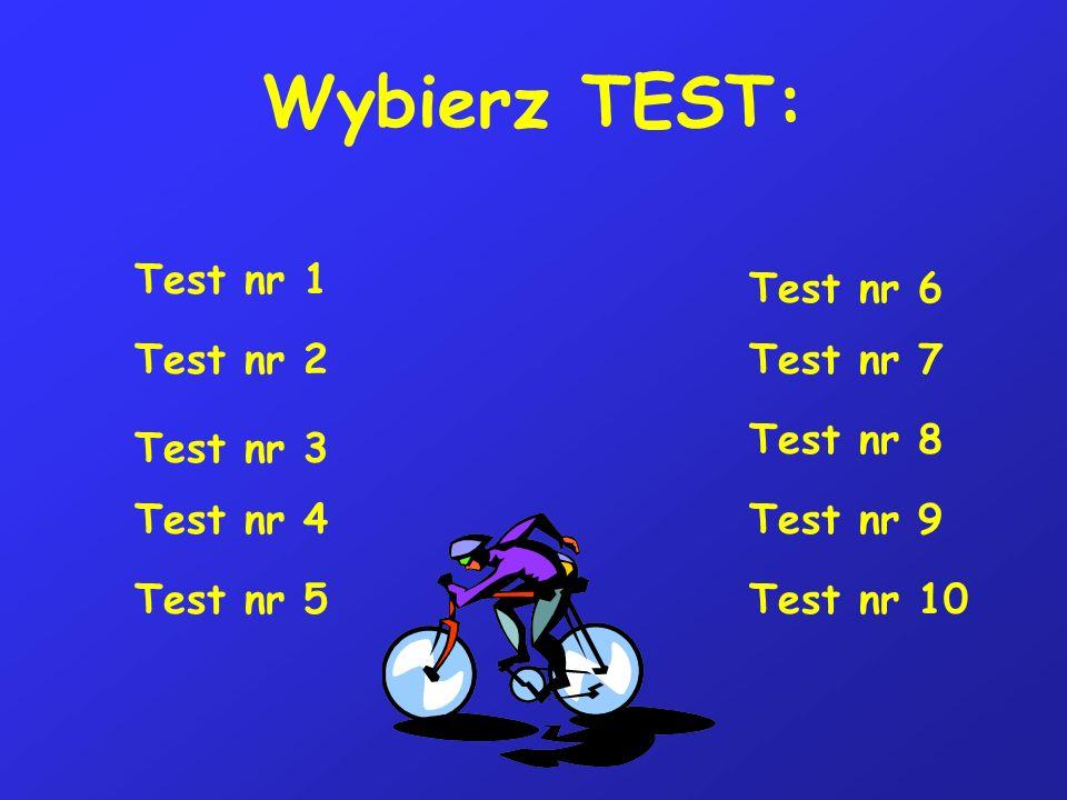 Wybierz TEST: Test nr 1 Test nr 6 Test nr 2 Test nr 7 Test nr 8