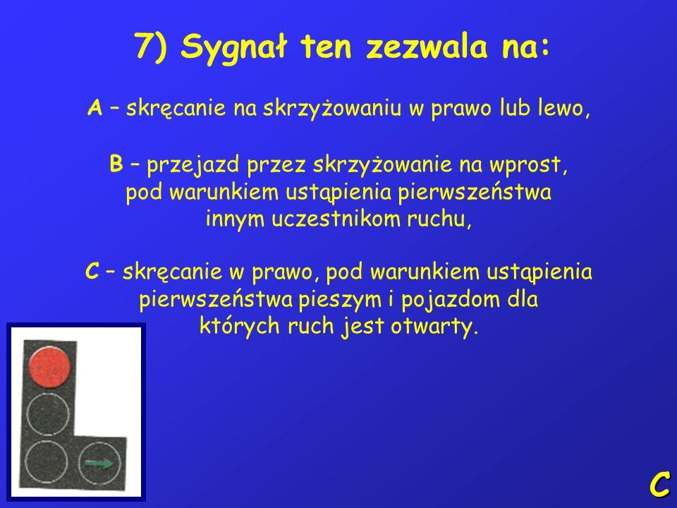 7) Sygnał ten zezwala na: