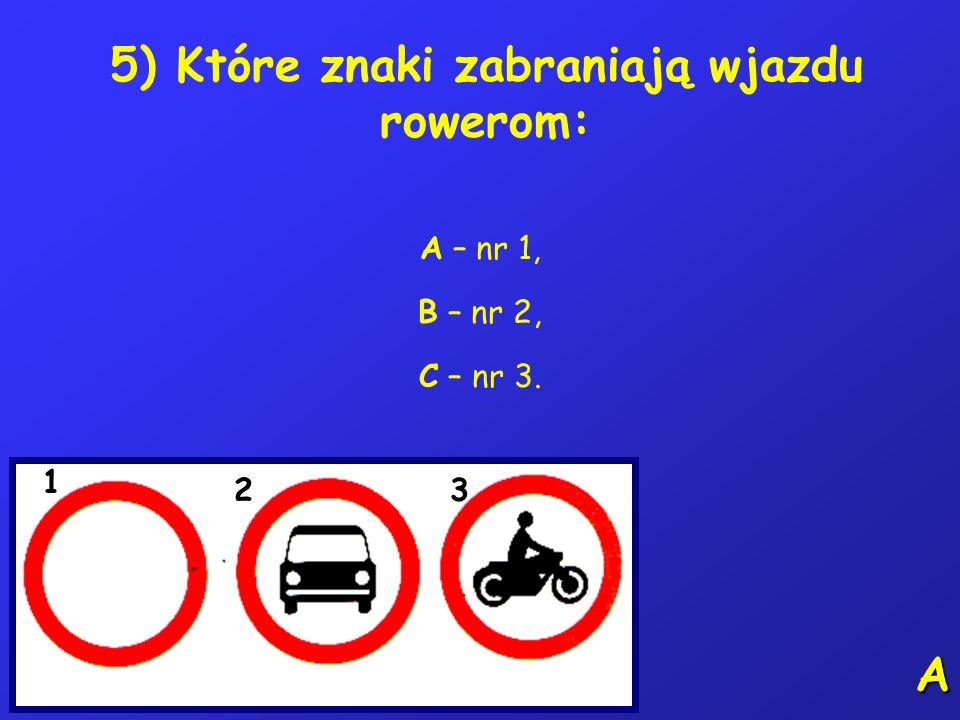 5) Które znaki zabraniają wjazdu rowerom: