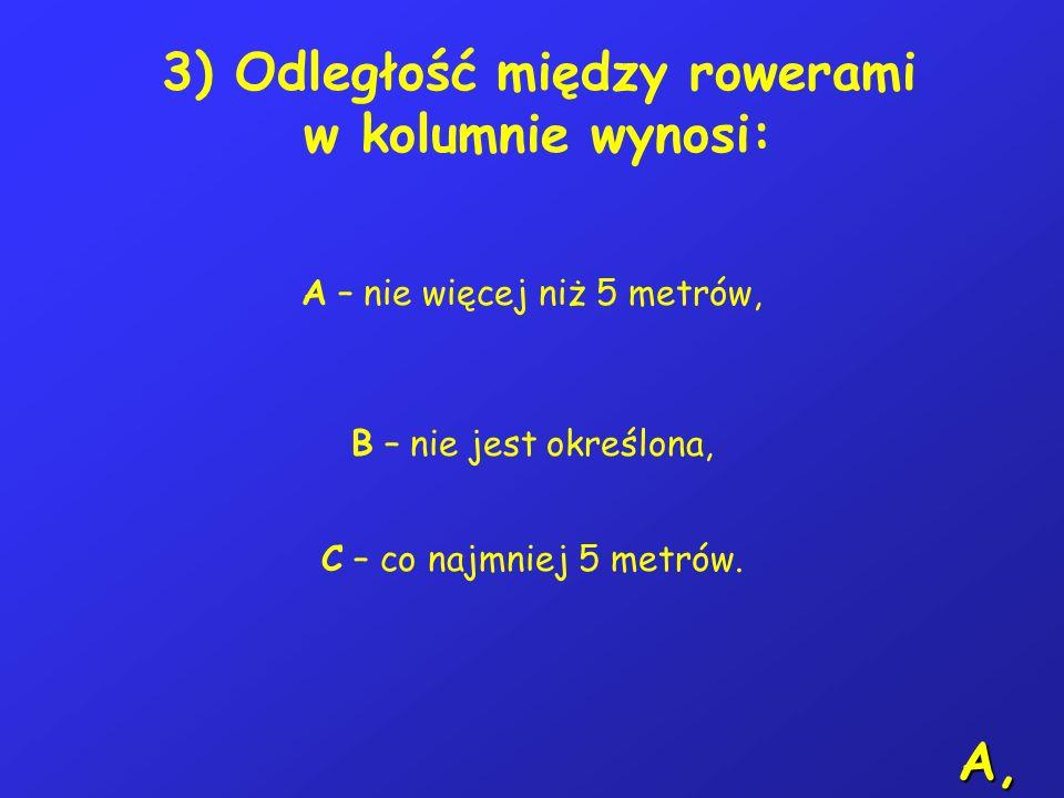 3) Odległość między rowerami w kolumnie wynosi:
