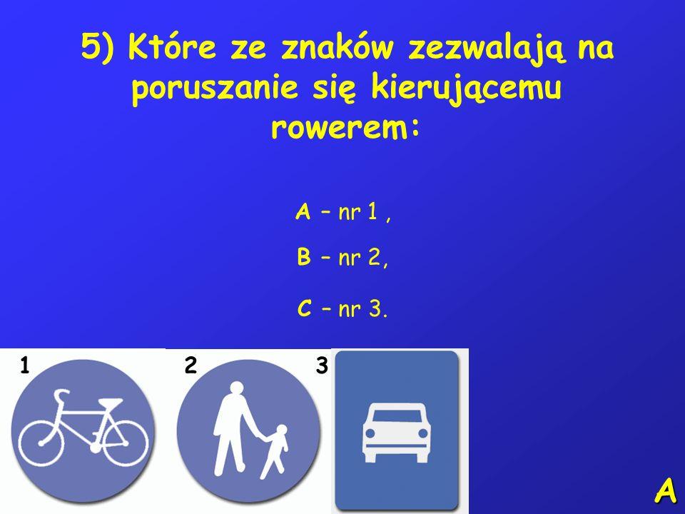 5) Które ze znaków zezwalają na poruszanie się kierującemu rowerem: