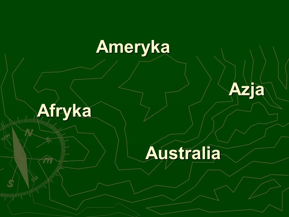Ameryka Azja Afryka Australia