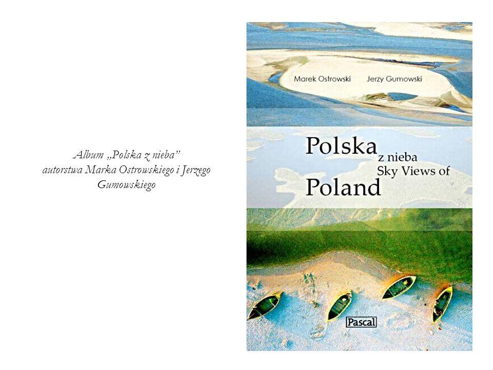 """Album """"Polska z nieba autorstwa Marka Ostrowskiego i Jerzego Gumowskiego"""