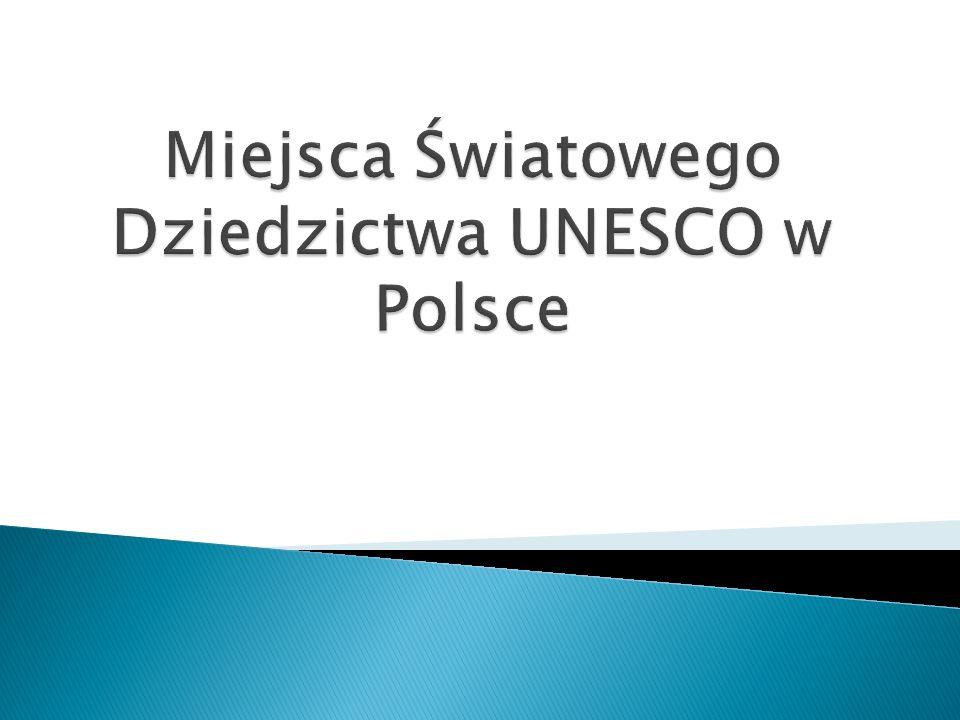Miejsca Światowego Dziedzictwa UNESCO w Polsce