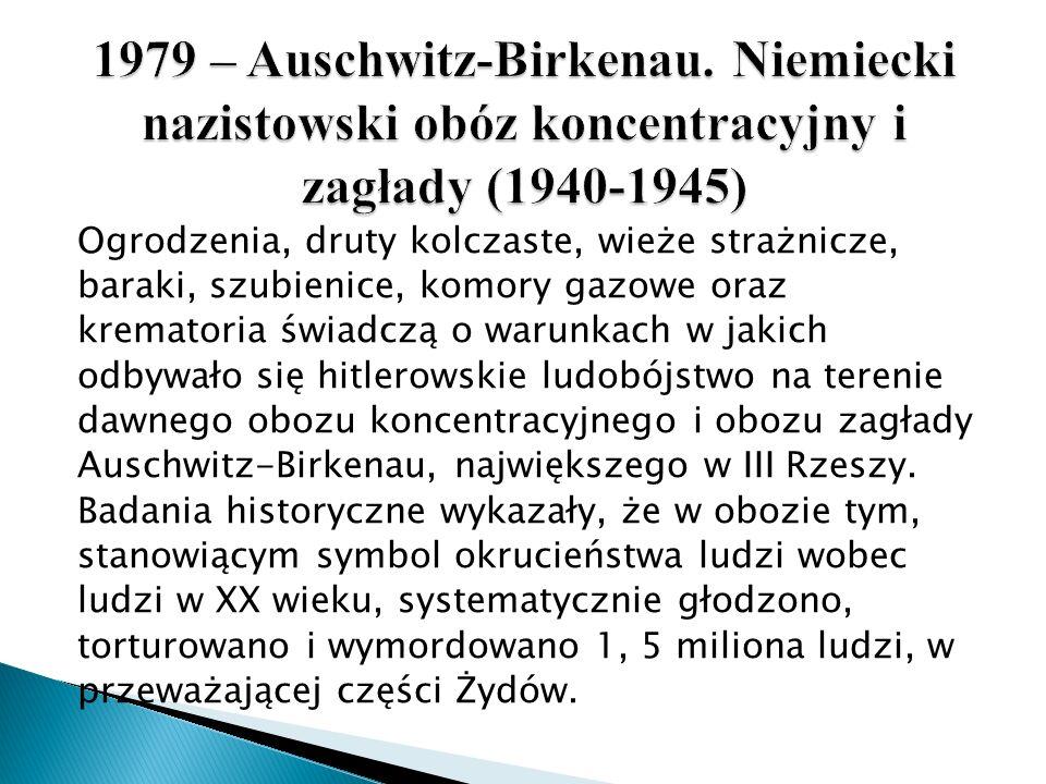1979 – Auschwitz-Birkenau. Niemiecki nazistowski obóz koncentracyjny i zagłady (1940-1945)