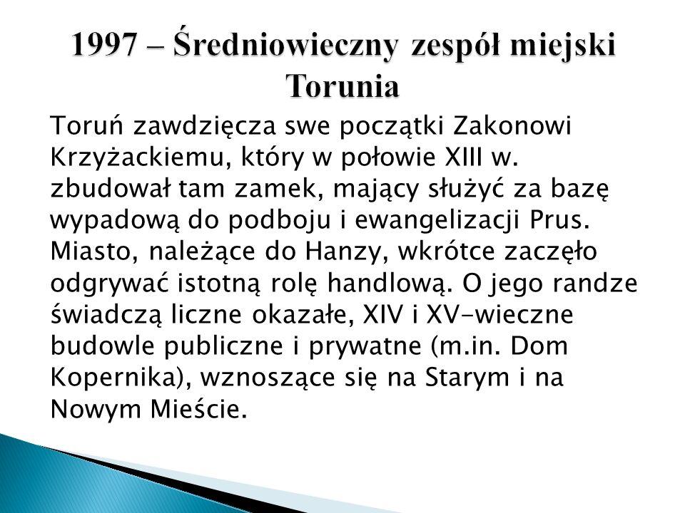1997 – Średniowieczny zespół miejski Torunia