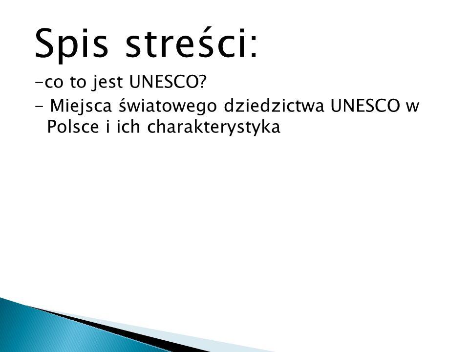 Spis streści: -co to jest UNESCO
