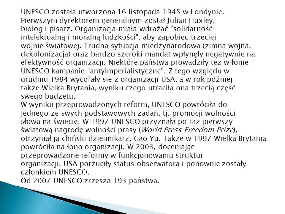 UNESCO została utworzona 16 listopada 1945 w Londynie.