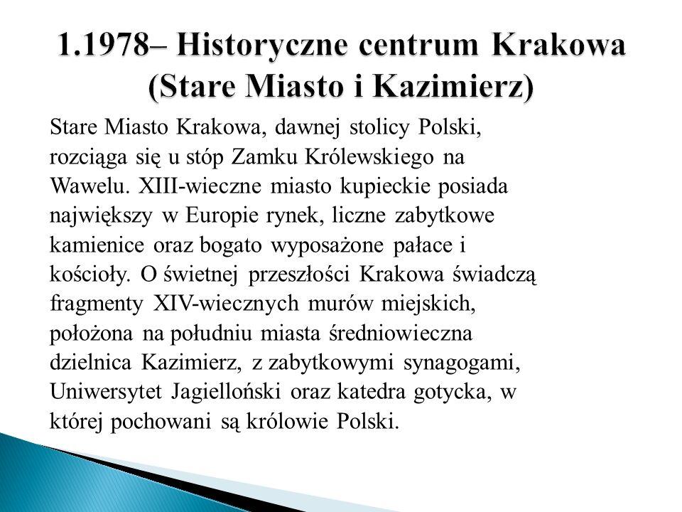 1.1978– Historyczne centrum Krakowa (Stare Miasto i Kazimierz)