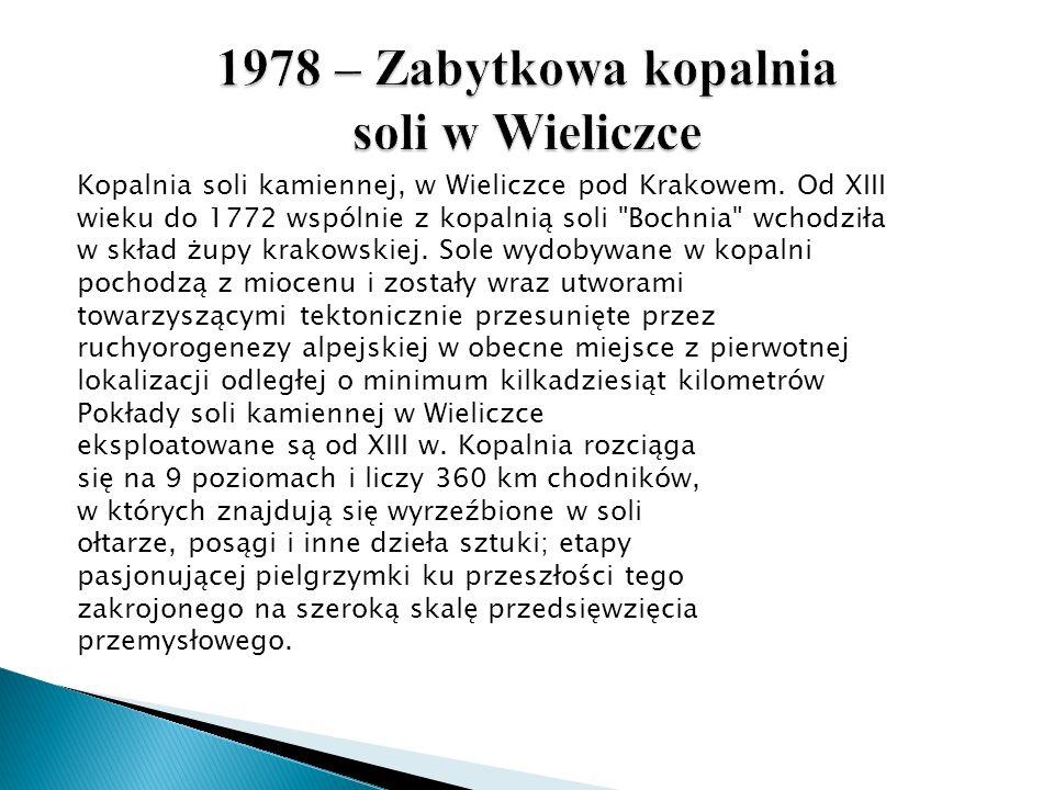 1978 – Zabytkowa kopalnia soli w Wieliczce