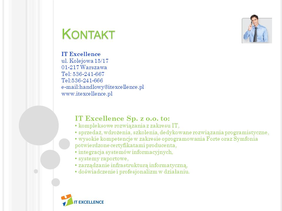 Kontakt IT Excellence Sp. z o.o. to: IT Excellence ul. Kolejowa 15/17