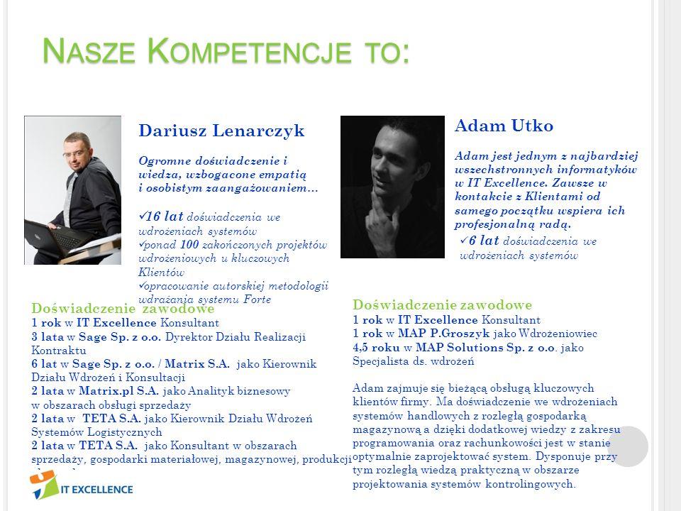 Nasze Kompetencje to: Adam Utko Dariusz Lenarczyk