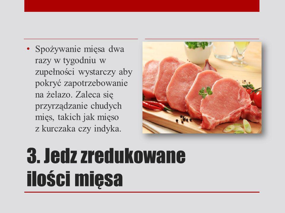3. Jedz zredukowane ilości mięsa