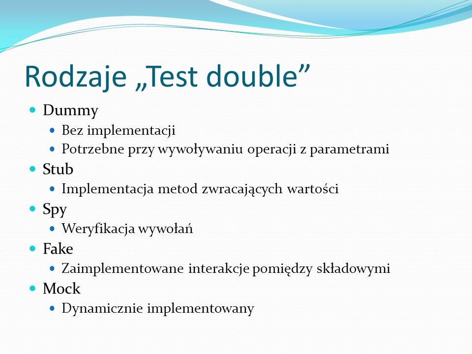 "Rodzaje ""Test double Dummy Stub Spy Fake Mock Bez implementacji"