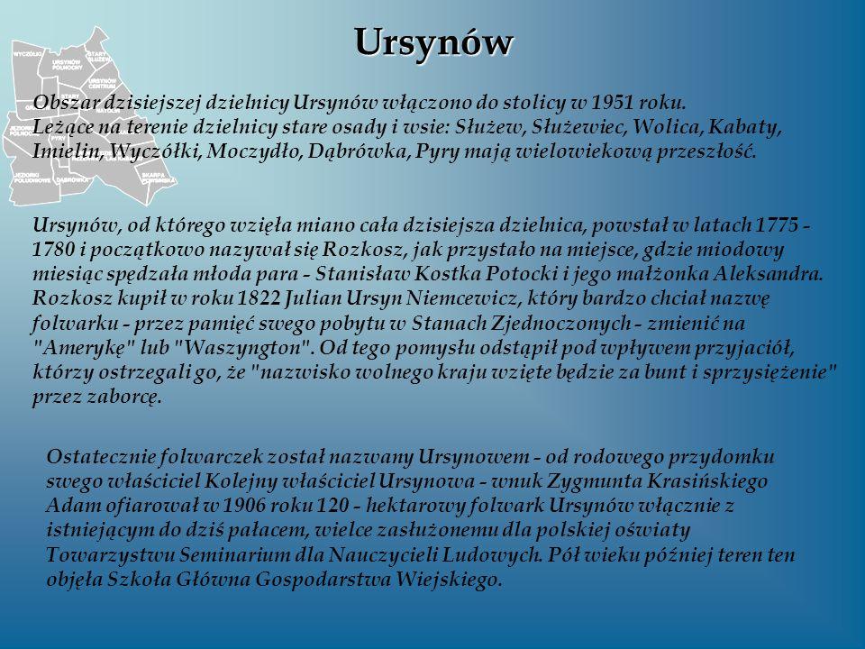 Ursynów Obszar dzisiejszej dzielnicy Ursynów włączono do stolicy w 1951 roku.