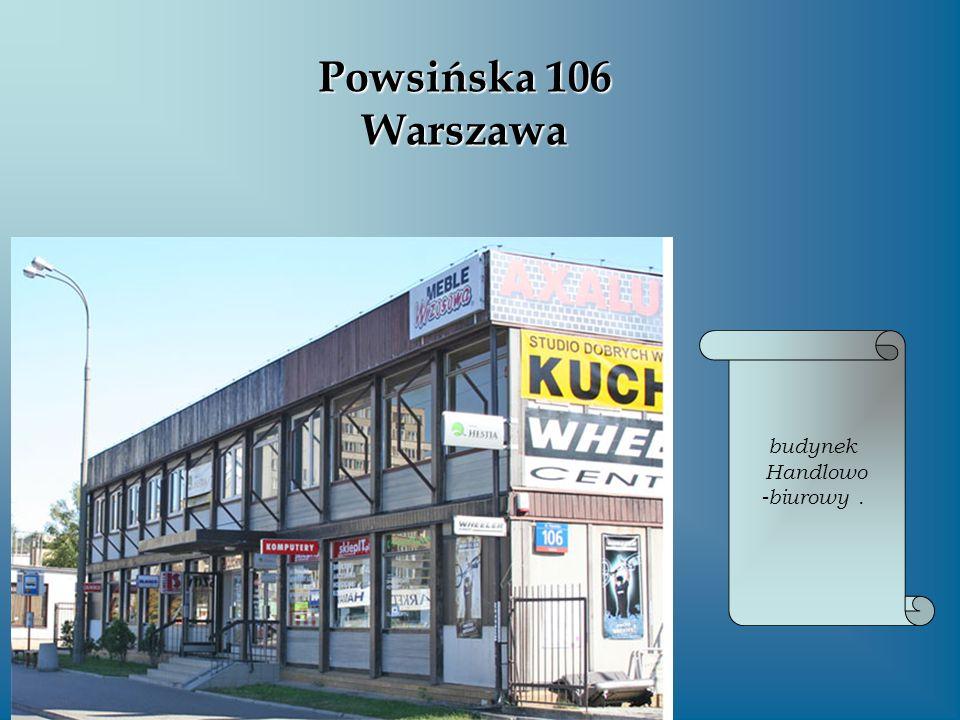 Powsińska 106 Warszawa budynek Handlowo -biurowy .