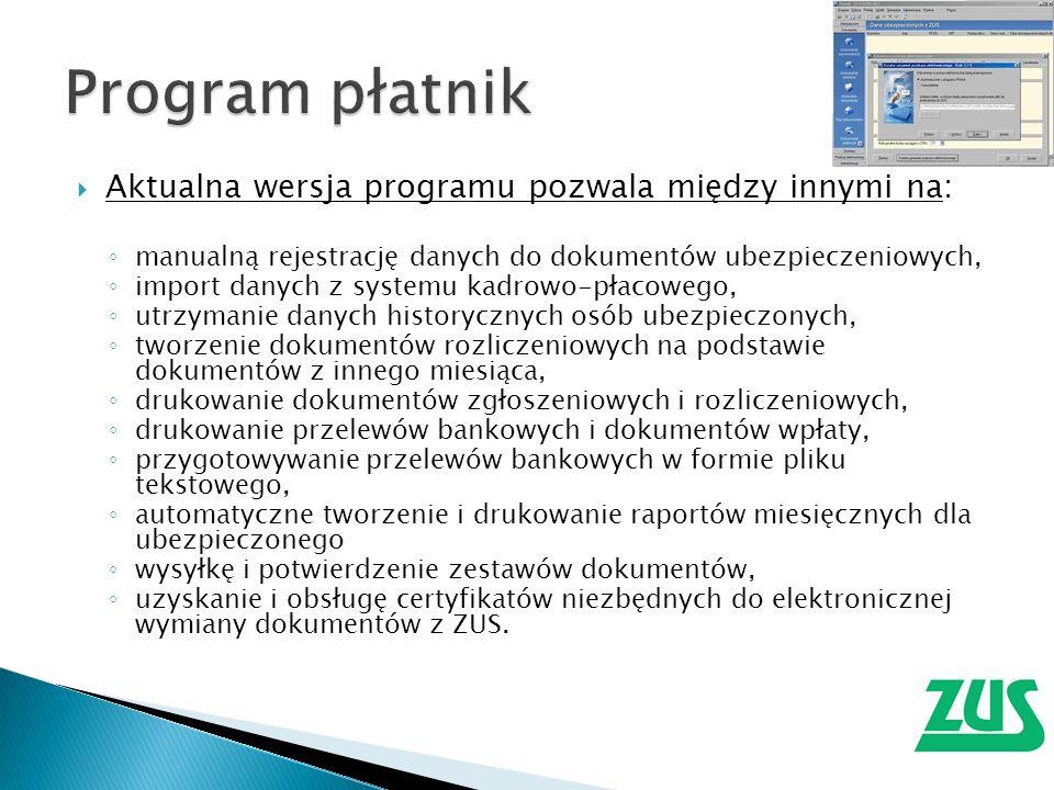 Program płatnik Aktualna wersja programu pozwala między innymi na:
