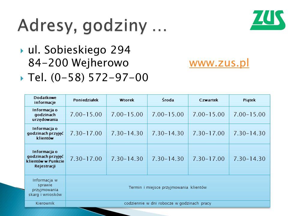 Adresy, godziny … ul. Sobieskiego 294 84-200 Wejherowo www.zus.pl