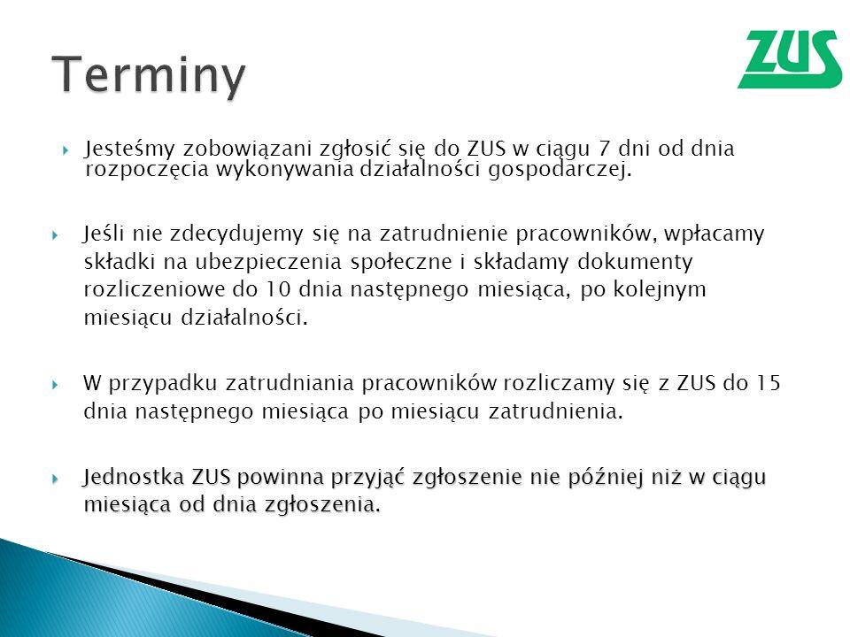 Terminy Jesteśmy zobowiązani zgłosić się do ZUS w ciągu 7 dni od dnia rozpoczęcia wykonywania działalności gospodarczej.
