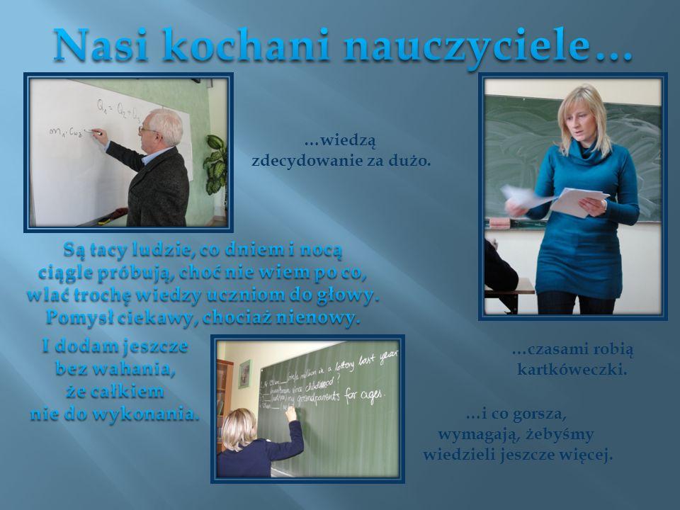 Nasi kochani nauczyciele…