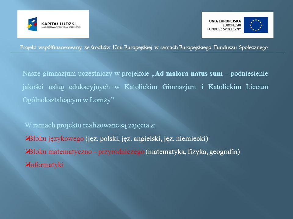 W ramach projektu realizowane są zajęcia z: