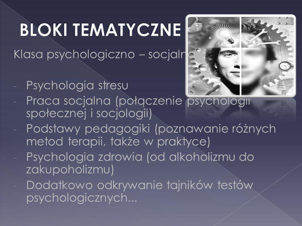 BLOKI TEMATYCZNE Klasa psychologiczno – socjalna Psychologia stresu