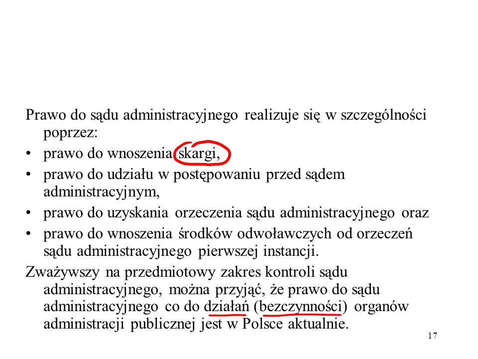 Prawo do sądu administracyjnego realizuje się w szczególności poprzez: