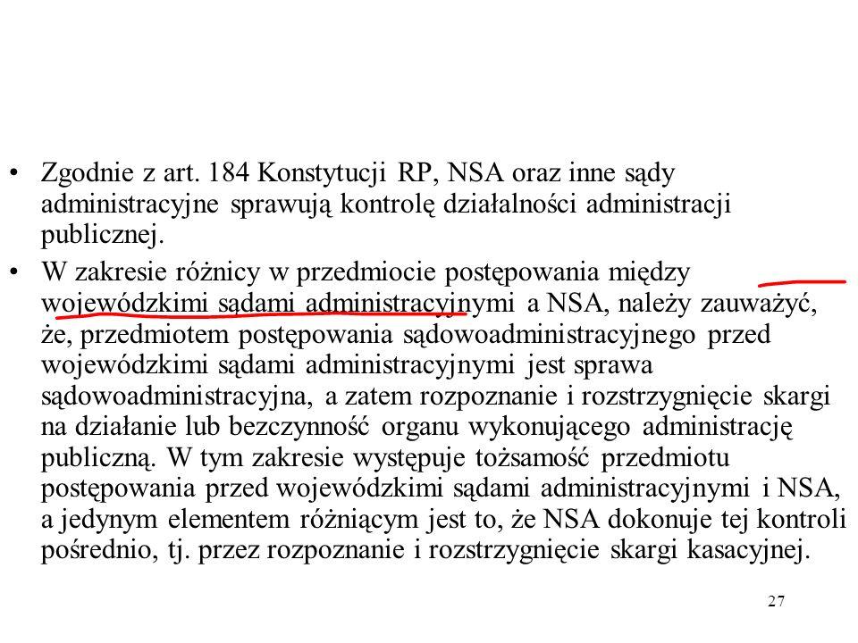 Zgodnie z art. 184 Konstytucji RP, NSA oraz inne sądy administracyjne sprawują kontrolę działalności administracji publicznej.