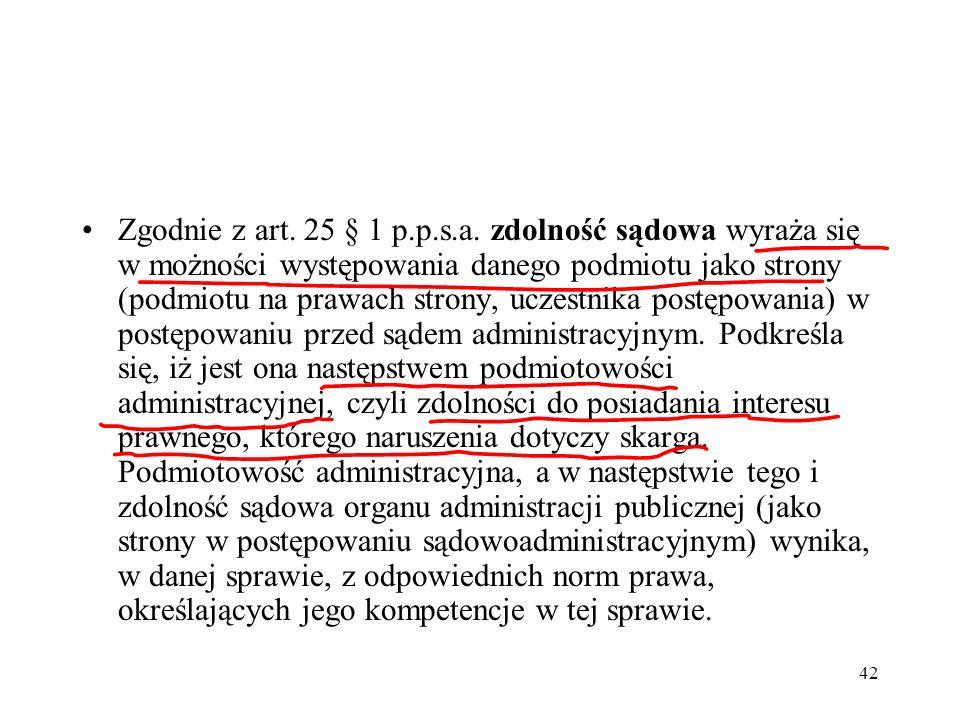 Zgodnie z art. 25 § 1 p.p.s.a.