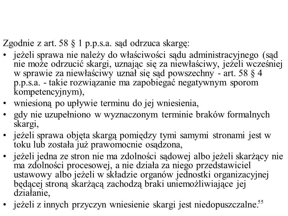 Zgodnie z art. 58 § 1 p.p.s.a. sąd odrzuca skargę: