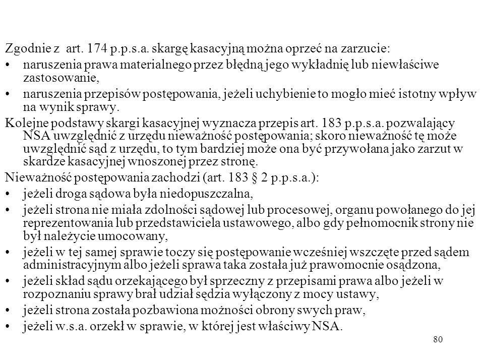 Zgodnie z art. 174 p.p.s.a. skargę kasacyjną można oprzeć na zarzucie: