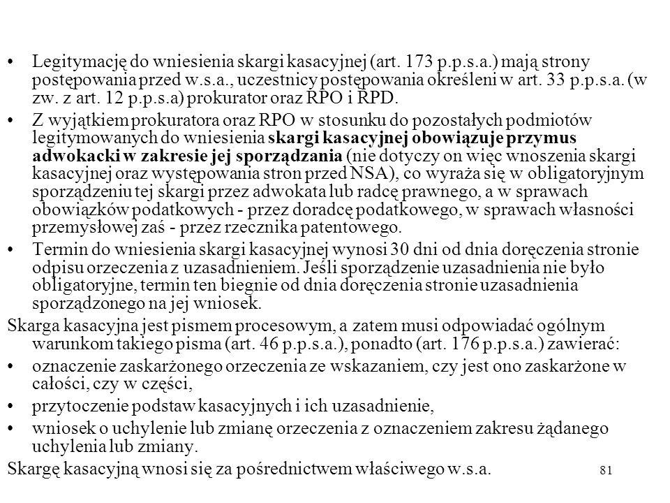 Legitymację do wniesienia skargi kasacyjnej (art. 173 p. p. s. a