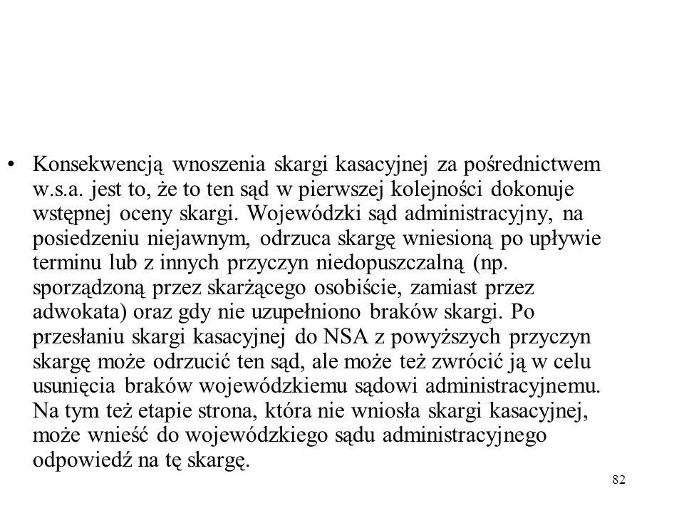 Konsekwencją wnoszenia skargi kasacyjnej za pośrednictwem w. s. a