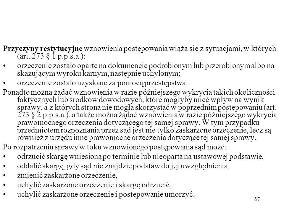 Przyczyny restytucyjne wznowienia postępowania wiążą się z sytuacjami, w których (art. 273 § 1 p.p.s.a.):