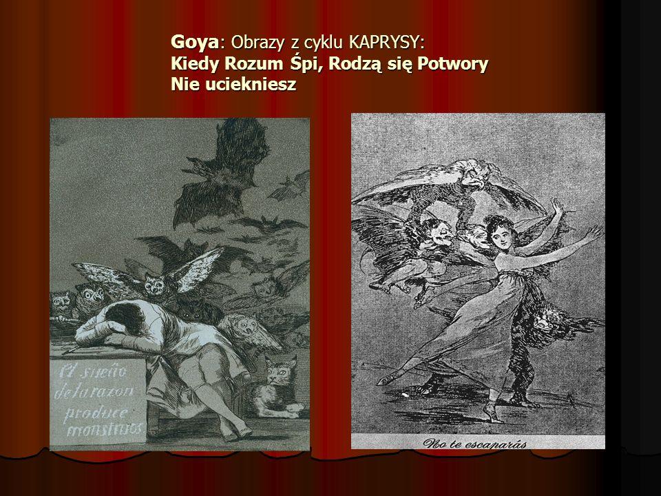 Goya: Obrazy z cyklu KAPRYSY: Kiedy Rozum Śpi, Rodzą się Potwory Nie uciekniesz