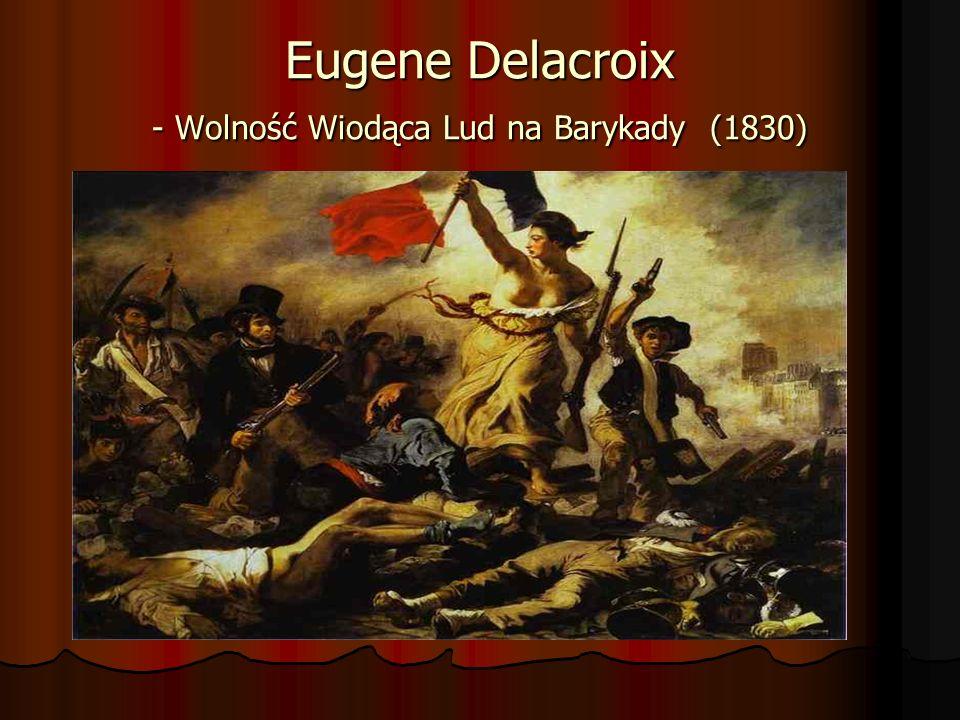 Eugene Delacroix - Wolność Wiodąca Lud na Barykady (1830)