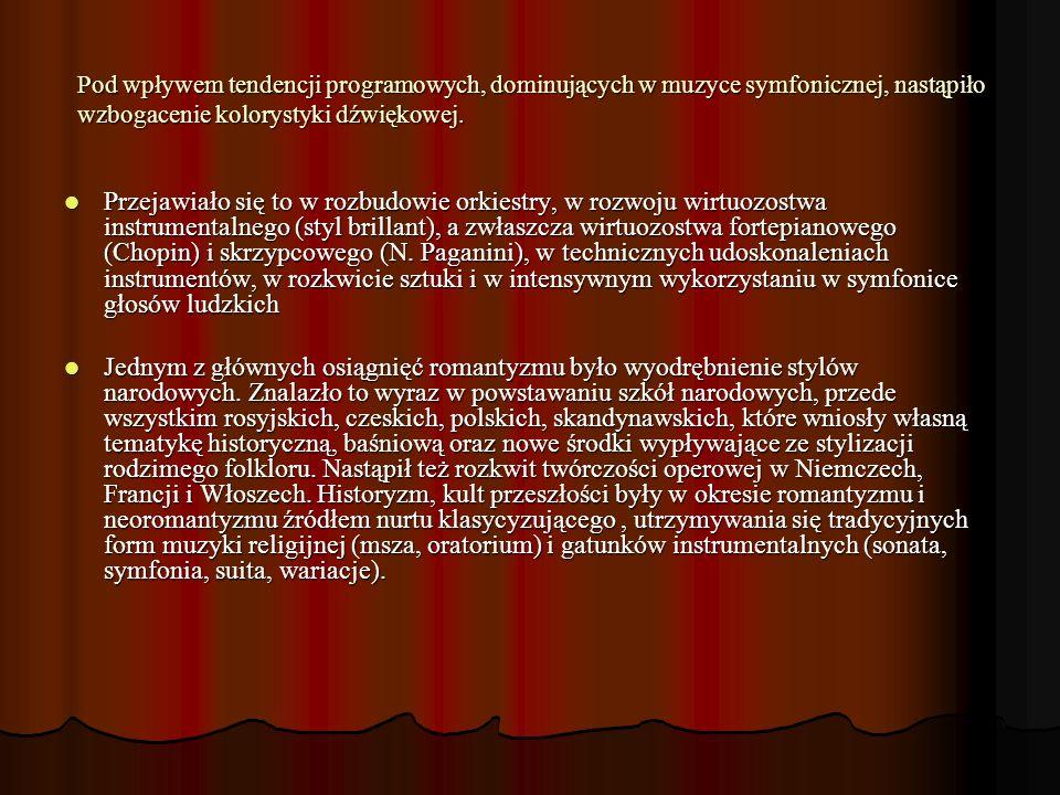 Pod wpływem tendencji programowych, dominujących w muzyce symfonicznej, nastąpiło wzbogacenie kolorystyki dźwiękowej.