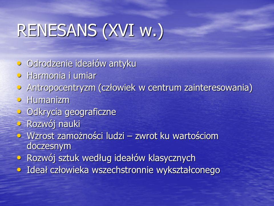 RENESANS (XVI w.) Odrodzenie ideałów antyku Harmonia i umiar