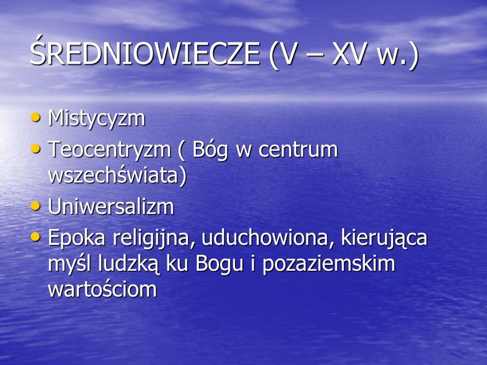ŚREDNIOWIECZE (V – XV w.)