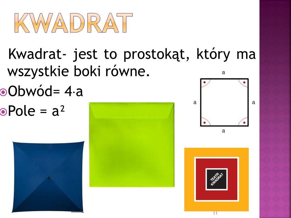 kwadrat Obwód= 4a Pole = a²